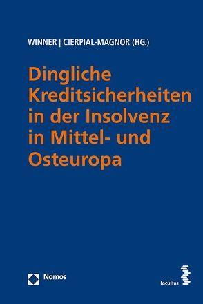 Dingliche Kreditsicherheiten in der Insolvenz in Mittel- und Osteuropa von Cierpial-Magnor,  Romana, Winner,  Martin
