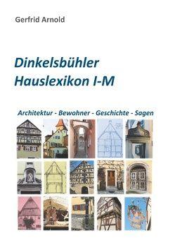Dinkelsbühler Hauslexikon I-M von Arnold,  Gerfrid