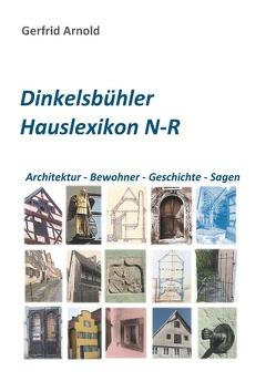 Dinkelsbühler Hauslexikon N-R von Arnold,  Gerfrid
