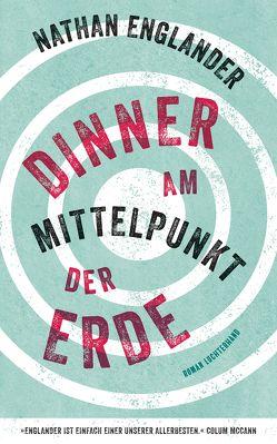Dinner am Mittelpunkt der Erde von Englander,  Nathan, Löcher-Lawrence,  Werner