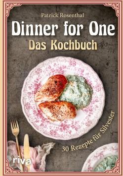 Dinner for One Das Kochbuch von Rosenthal,  Patrick