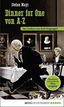 Dinner for One von A-Z von Mayr,  Stefan
