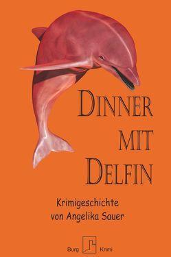 Dinner mit Delfin von Sauer,  Angelika