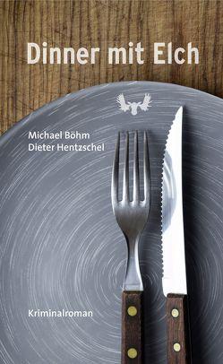 Dinner mit Elch von Boehm,  Michael, Hentzschel,  Dieter