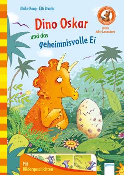 Der Bücherbär. Erstleserbücher für das Lesealter Vorschule/1. Klasse / Dino Oskar und das geheimnisvolle Ei von Bruder,  Elli, Kaup,  Ulrike