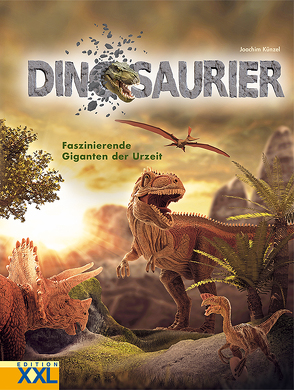 Dinosaurier – Faszinierende Giganten der Urzeit von Künzel,  Joachim