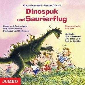 Dinospuk und Saurierflug von Göschl,  Bettina, Wolf,  Klaus-Peter