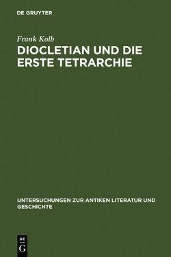 Diocletian und die Erste Tetrarchie von Kolb,  Frank