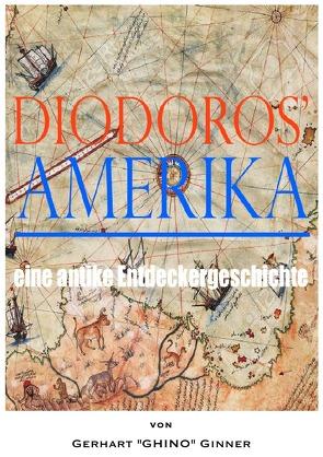 Diodoros' Amerika von ginner,  gerhart