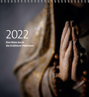 Diözesankalender 2022: Eine Reise durch das Erzbistum Paderborn von Erzbischöfliches Generalvikariat Paderborn