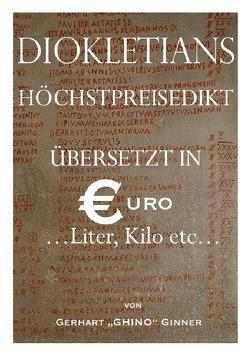 Diokletians Höchstpreisedikt in Euro, Liter & Kilo von ginner,  gerhart