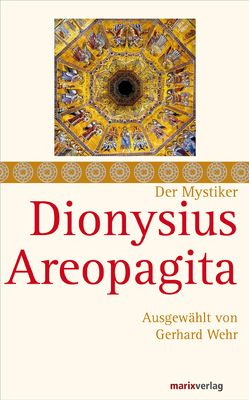 Dionysius Areopagita von Areopagita,  Dionysius, Wehr,  Gerhard