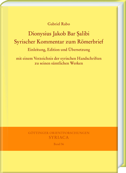 Dionysius Jakob Bar Ṣalibi. Syrischer Kommentar zum Römerbrief von Rabo,  Gabriel