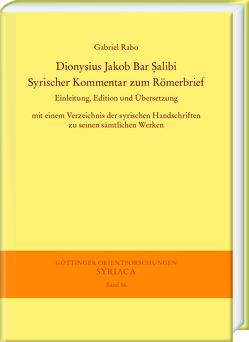 Dionysius Jakob Bar Salibi. Syrischer Kommentar zum Römerbrief von Rabo,  Gabriel