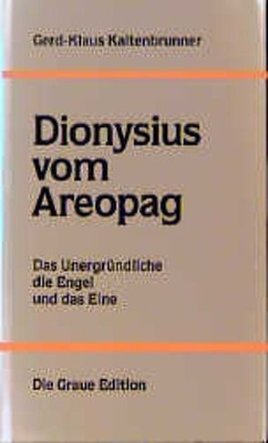 Dionysius vom Areopag von Kaltenbrunner,  Gerd K