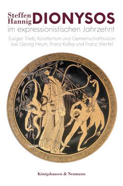 Dionysos im expressionistischen Jahrzehnt von Hannig,  Steffen