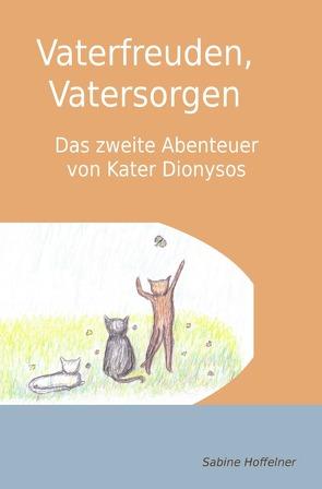 Dionysos-Reihe / Vaterfreuden, Vatersorgen von Hoffelner,  Sabine