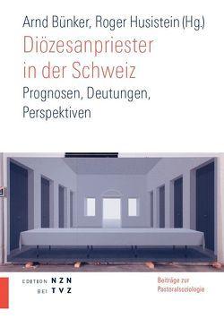 Diözesanpriester in der Schweiz von Bünker,  Arnd, Husistein,  Roger