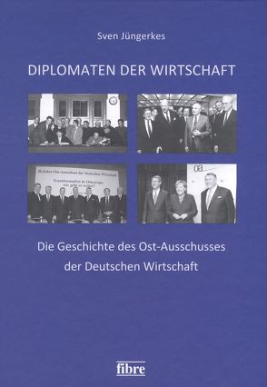 Diplomaten der Wirtschaft von Jüngerkes,  Sven