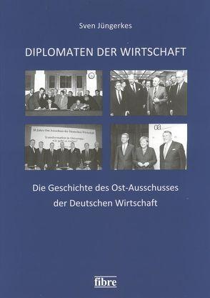 Diplomaten der Wirtschaft von Cordes,  Eckhard, Genscher,  Hans-Dietrich, Jüngerkes,  Sven, Lindner,  Rainer