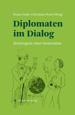 Diplomaten im Dialog von Cede,  Franz, Prosl,  Christian