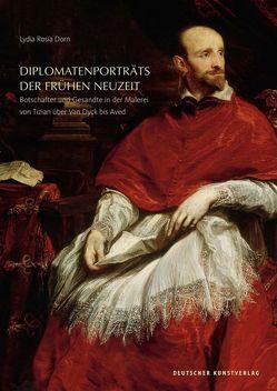 Diplomatenporträts der Frühen Neuzeit von Dorn,  Lydia Rosía