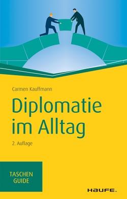 Diplomatie im Alltag von Kauffmann,  Carmen
