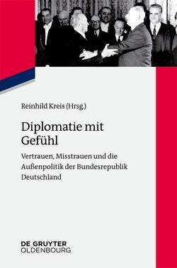 Diplomatie mit Gefühl von Kreis,  Reinhild