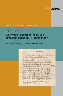 Diplomatie, politische Rede und juristische Praxis im 15. Jahrhundert von Daniels,  Tobias