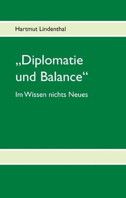 """""""Diplomatie und Balance"""" von Lindenthal,  Hartmut"""
