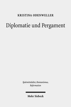 Diplomatie und Pergament von Odenweller,  Kristina