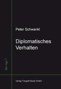 Diplomatisches Verhalten von Lechner,  Georg, Schwankl,  Peter