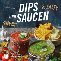 Dips und Saucen – sweet & salty von Heß,  Christina