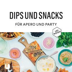 Dips und Snacks für Apéro und Party von Chini,  Olivier, Sananes,  Luc