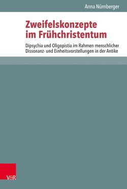 Zweifelskonzepte im Frühchristentum von Ebner,  Martin, Lampe,  Peter, Nürnberger,  Anna, Schreiber,  Stefan, Zangenberg,  Jürgen