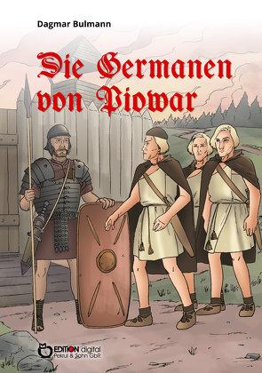 Die Germanen von Piowar von Bulmann,  Dagmar