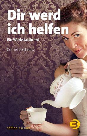 Dir werd ich helfen von Schmitz,  Cornelia