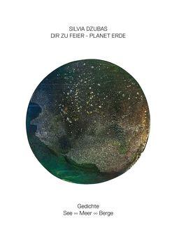 Dir zur Feier – Planet Erde von Dzubas,  Silvia, Halberstam,  Myriam