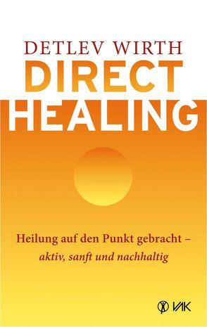 Direct Healing von Wirth,  Detlev