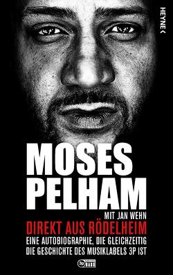 Direkt aus Rödelheim von Pelham,  Moses, Wehn,  Jan