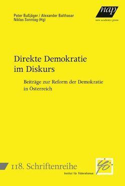 Direkte Demokratie im Diskurs von Balthasar,  Alexander, Bußjäger,  Peter, Sonntag,  Niklas