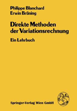 Direkte Methoden der Variationsrechnung von Blanchard,  Ph., Brüning,  E.