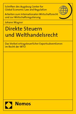 Direkte Steuern und Welthandelsrecht von Wagner,  Johann