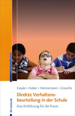 Direkte Verhaltensbeurteilung in der Schule von Casale,  Gino, Grosche,  Michael, Hennemann,  Thomas, Huber,  Christian