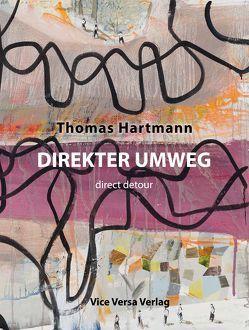 Direkter Umweg von Hartmann,  Thomas