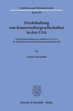 Direkthaftung von Konzernobergesellschaften in den USA. von Ochsenfeld,  Frank