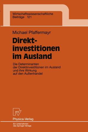 Direktinvestitionen im Ausland von Pfaffermayr,  Michael