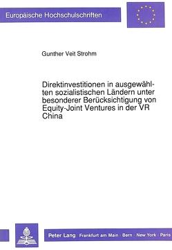 Direktinvestitionen in ausgewählten sozialistischen Ländern unter besonderer Berücksichtigung von Equity-Joint Ventures in der VR China von Strohm,  Gunther