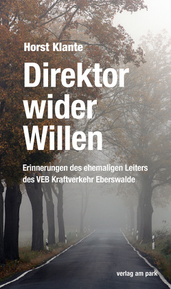 Direktor wider Willen von Klante,  Horst