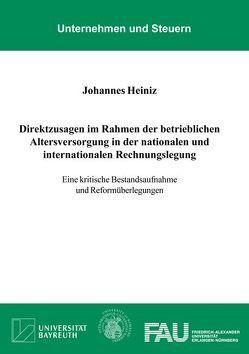 Direktzusagen im Rahmen der betrieblichen Altersversorgung in der nationalen und internationalen Rechnungslegung von Heiniz,  Johannes